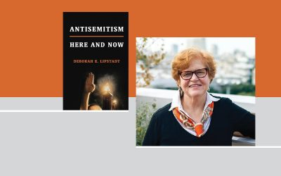 Discussion of Antisemitism: Here and Now with Deborah E. Lipstadt