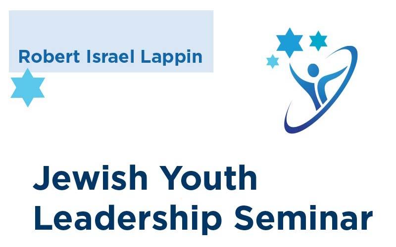 Robert Israel Lappin Jewish Youth Leadership Seminar