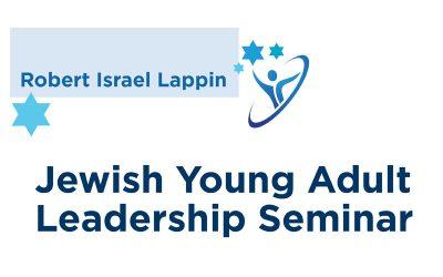 Robert Israel Lappin Jewish Young Adult Leadership Seminar
